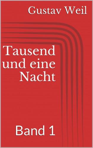 Gustav Weil: Tausend und eine Nacht, Band 1