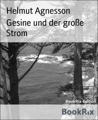 Helmut Agnesson: Gesine und der große Strom