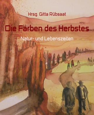 Hrsg. Gitta Rübsaat: Die Farben des Herbstes