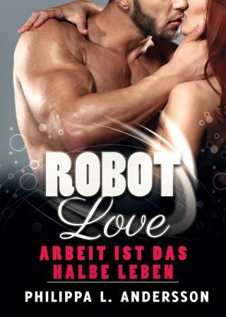 Philippa L. Andersson: ROBOT LOVE - Arbeit ist das halbe Leben