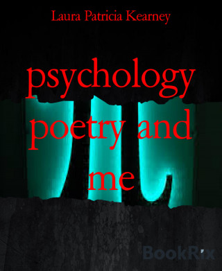 Laura Patricia Kearney: psychology poetry and me
