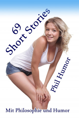 Phil Humor: 69 Short Stories