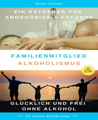 Rene Zeiner: Familienmitglied Alkoholismus