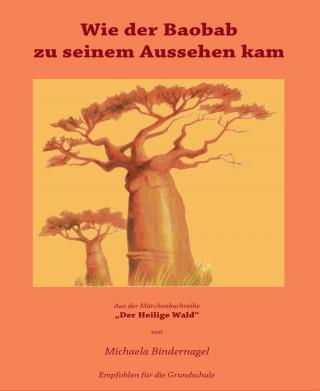 Michaela Bindernagel: Wie der Baobab zu seinem Aussehen kam
