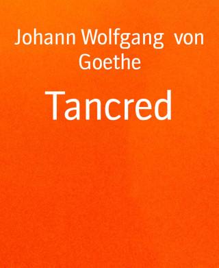 Johann Wolfgang von Goethe: Tancred