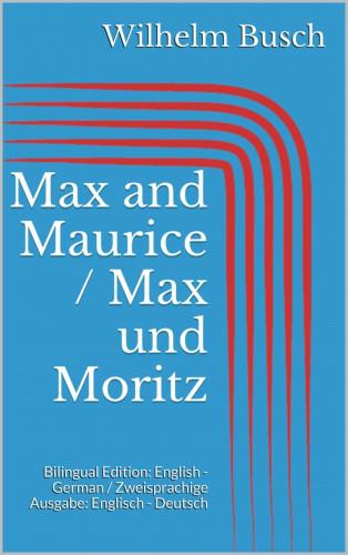 Wilhelm Busch: Max and Maurice / Max und Moritz