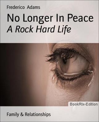 Frederico Adams: No Longer In Peace