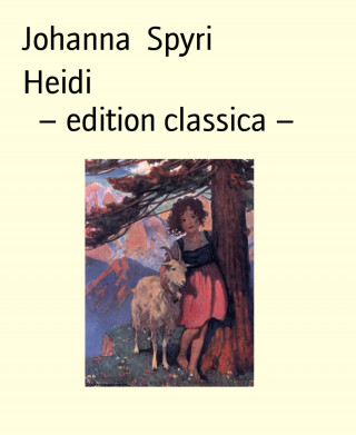 Johanna Spyri: Heidi – edition classica –