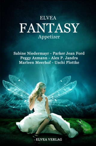 Sabine Niedermayr, Parker Jean Ford, Peggy Axmann, Alex P. Jandra: Elvea Fantasy