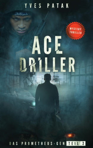 Yves Patak: ACE DRILLER - Serial Teil 2