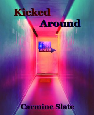 Carmine Slate: Kicked Around