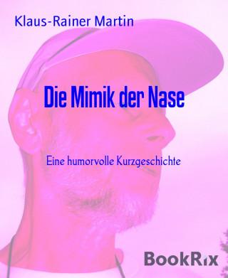 Klaus-Rainer Martin: Die Mimik der Nase