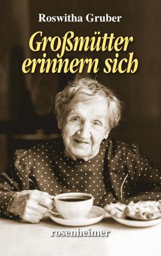 Roswitha Gruber: Großmütter erinnern sich