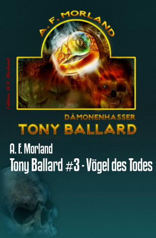 A. F. Morland: Tony Ballard #3 - Vögel des Todes