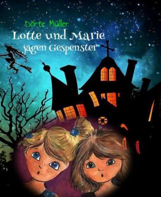 Dörte Müller: Lotte und Marie jagen Gespenster