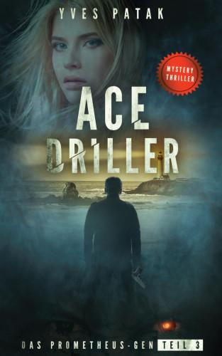 Yves Patak: ACE DRILLER - Serial Teil 3