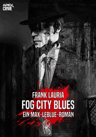 Frank Lauria: FOG CITY BLUES - Ein Max-LeBlue-Roman