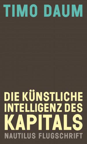 Timo Daum: Die Künstliche Intelligenz des Kapitals