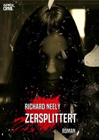 Richard Neely: ZERSPLITTERT