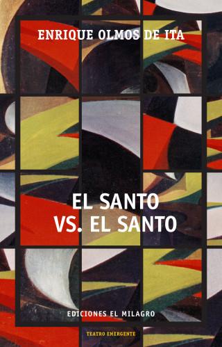 Enrique Olmos de Ita: El Santo vs. El Santo