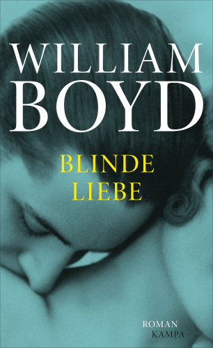 William Boyd: Blinde Liebe