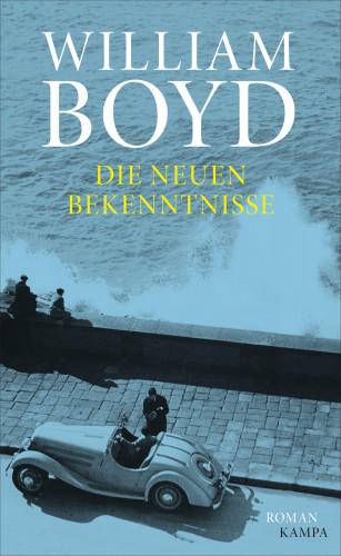 William Boyd: Die neuen Bekenntnisse