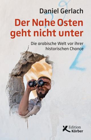 Daniel Gerlach: Der Nahe Osten geht nicht unter