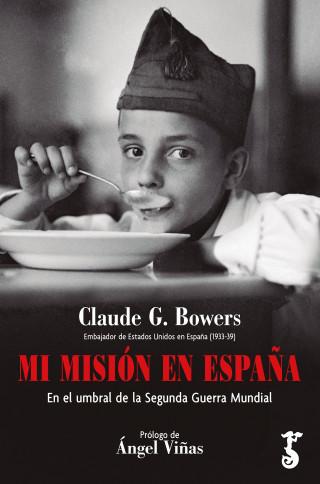 Claude G. Bowers: Mi misión en España