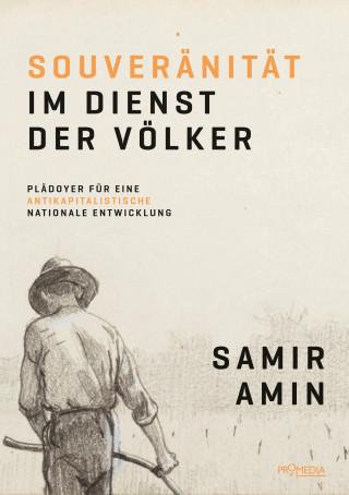 Samir Amin: Souveränität im Dienst der Völker