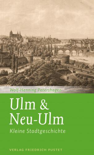 Wolf-Henning Petershagen: Ulm & Neu-Ulm