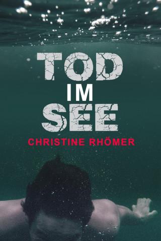 Christine Rhömer: Tod im See