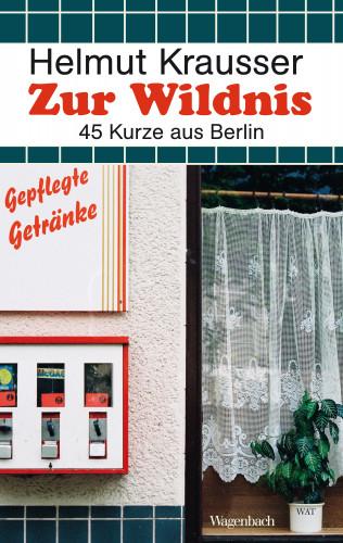 Helmut Krausser: Zur Wildnis