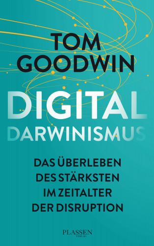 Tom Goodwin: Digitaldarwinismus