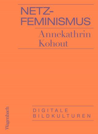 Annekathrin Kohout: Netzfeminismus
