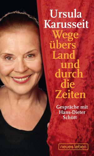 Ursula Karusseit, Hans-Dieter Schütt: Wege übers Land und durch die Zeiten