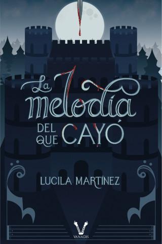 Lucila Martínez: La melodía del que cayó