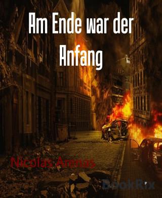 Nicolas Arenas: Am Ende war der Anfang