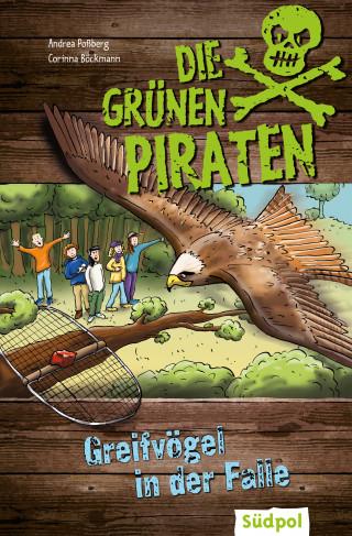 Andrea Poßberg, Corinna Böckmann: Die Grünen Piraten - Greifvögel in der Falle