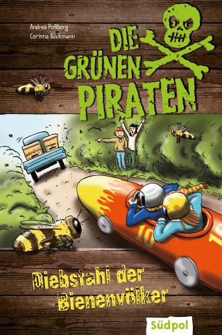 Andrea Poßberg, Corinna Böckmann: Die Grünen Piraten - Diebstahl der Bienenvölker