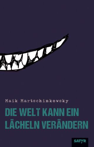 Maik Martschinkowsky: Die Welt kann ein Lächeln verändern