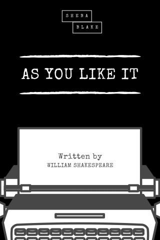 William Shakespeare, Sheba Blake: As You Like It