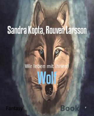 Sandra Kopta, Rouven Larsson: Wolf