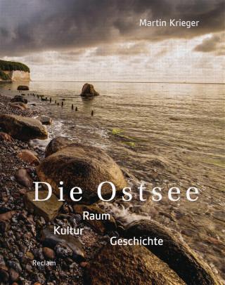 Martin Krieger: Die Ostsee. Raum – Kultur – Geschichte