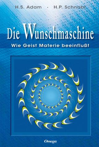 Heide S. Adam-Schnabl, H. P. Schnabl: Die Wunschmaschine