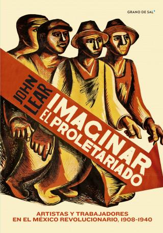 John Lear: Imaginar el proletariado