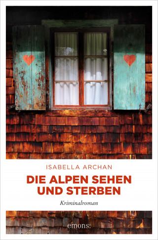 Isabella Archan: Die Alpen sehen und sterben