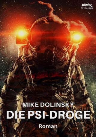 Mike Dolinsky: DIE PSI-DROGE