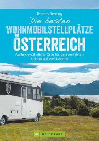 Torsten Berning: Die besten Wohnmobilstellplätze Österreich