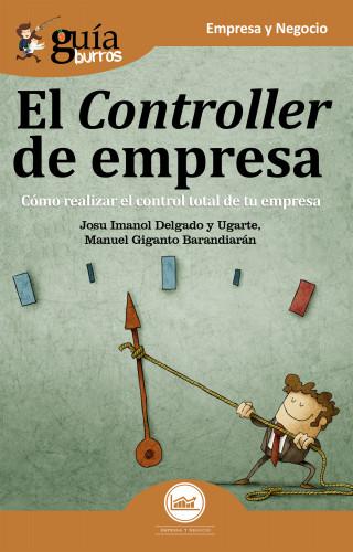 Josu Imanol Delgado y Ugarte, Manuel Giganto Barandiarán: GuíaBurros: El controller de empresa