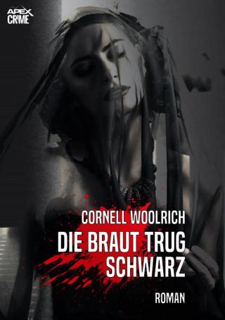 Cornell Woolrich: DIE BRAUT TRUG SCHWARZ